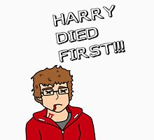 Harry Died First Unisex T-Shirt