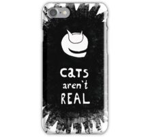 Cats Aren't Real iPhone Case/Skin