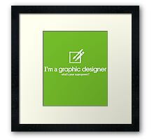 I'm a Graphic Designer what's your Superpower Framed Print