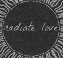 Radiate Love Sticker