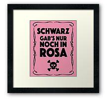 Schwarz Gab's Nur noch in Rosa - I. Framed Print
