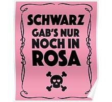Schwarz Gab's Nur noch in Rosa - I. Poster