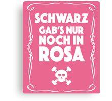 Schwarz Gab's Nur noch in Rosa - II. Canvas Print