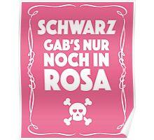 Schwarz Gab's Nur noch in Rosa - II. Poster