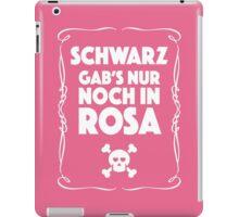 Schwarz Gab's Nur noch in Rosa - II. iPad Case/Skin