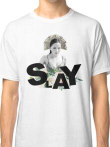 SLAY - Kate Fuller Classic T-Shirt