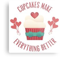 Cupcakes Make Everything Better Metal Print