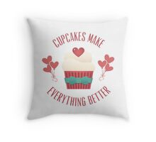 Cupcakes Make Everything Better Throw Pillow