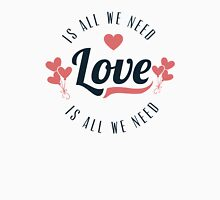 Love Is All We Need Womens Fitted T-Shirt