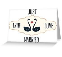 Just Married True Love Greeting Card