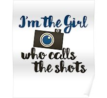 I'm the girl who calls the shots  Poster