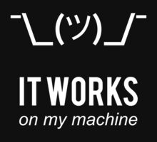 Shrug it works on my machine - Programmer Excuse Design White on Black Baby Tee