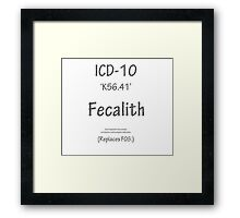 ICD-10:  Fecalith (Replaces FOS) Framed Print