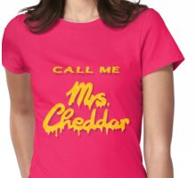 CALL ME Mrs. Cheddar Womens Fitted T-Shirt