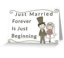 Just Married Forever Just Beginning Greeting Card