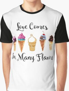 Love Comes In Many Flavors Graphic T-Shirt