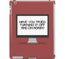 Have you tried turning it off and on again? iPad Case/Skin