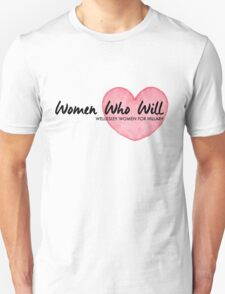 Women Who Will Heart Unisex T-Shirt