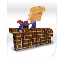 cartoon of Donald Trump behind a brick wall. Poster