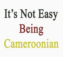 It's Not Easy Being Cameroonian  by supernova23