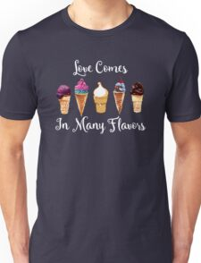 Love CoMes In Many Flavors Unisex T-Shirt