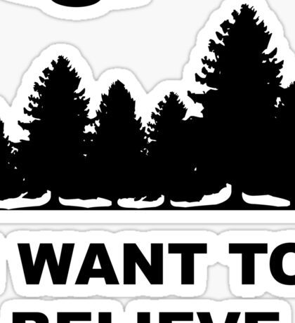 """I want to believe"" X Files Sticker"