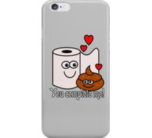 You complete me! iPhone Case/Skin