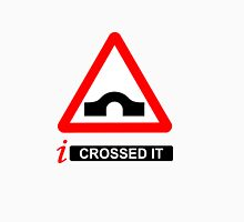 i Crossed It Unisex T-Shirt