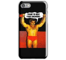 Funny Sayings - I Want to Beat Your Children iPhone Case/Skin