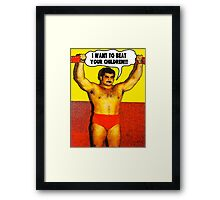 Funny Sayings - I Want to Beat Your Children Framed Print