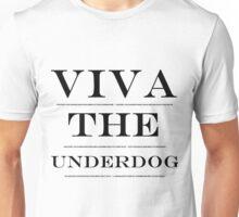 Viva the Underdog Unisex T-Shirt