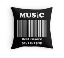 Music was better in the 80s!  Throw Pillow