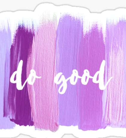Do Good - Purple Painted Sticker