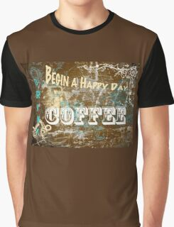 Begin a Happy Day Graphic T-Shirt
