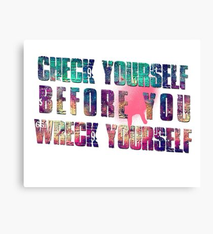 Check yourself before you wreck yourself! Canvas Print