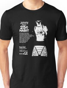 Johnny Has A 25¢ Habit Unisex T-Shirt