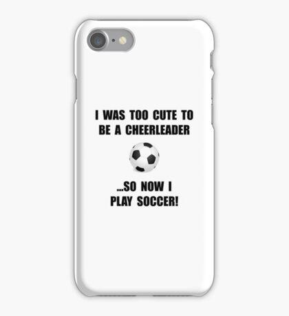 Cheerleader Soccer Too Cute iPhone Case/Skin