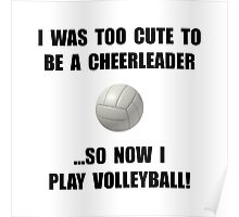 Cheerleader Volleyball Too Cute Poster
