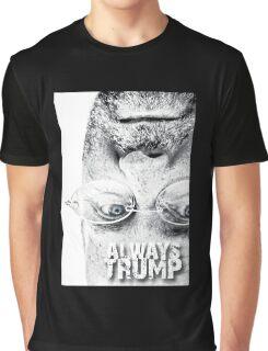 ALWAYS TRUMP Graphic T-Shirt