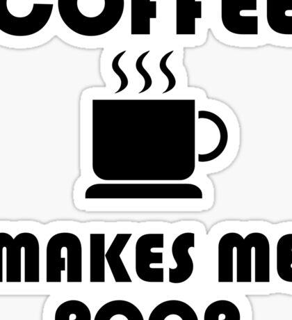 Coffee Makes Me Poop Sticker