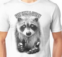 STAY CALM & GIVE IN Unisex T-Shirt