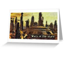 Wars in the stars Greeting Card