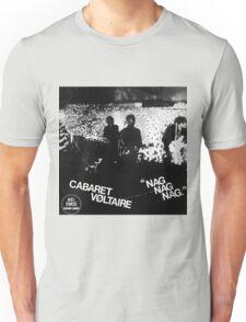 cabaret voltaire nag nag nag Unisex T-Shirt