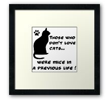 Everyone loves cats (B) Framed Print