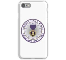 Liberty Has A Price - Freedom Isn't Free iPhone Case/Skin
