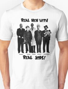 Real Men with Real Jobs T-Shirt