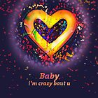 baby i'm crazy baut u by Stas Do