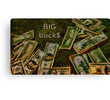Big buck$ Canvas Print
