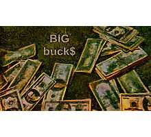 Big buck$ Photographic Print