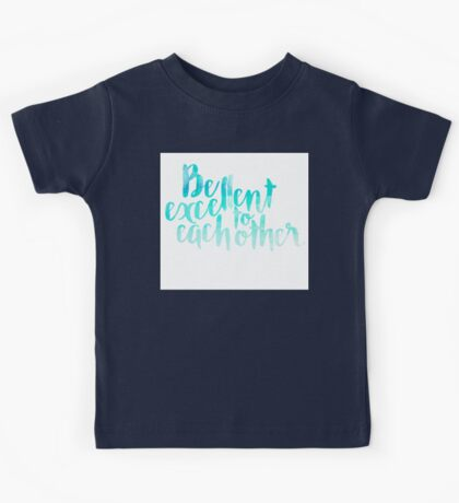Be Excellent To Each Other Kids Tee
